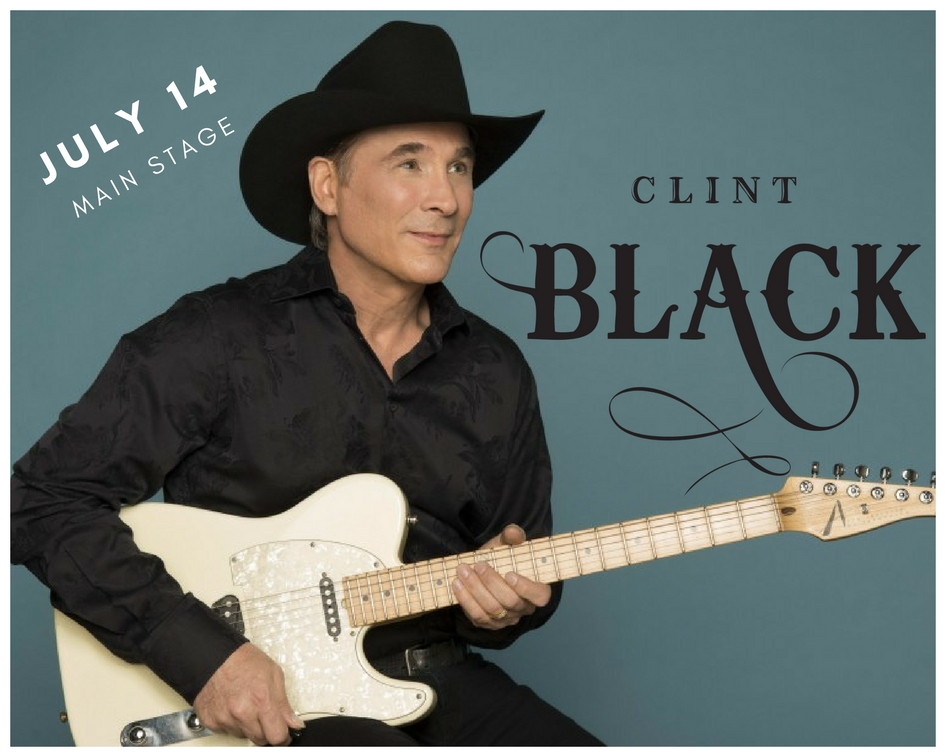 Welcome Clint Black July 14!